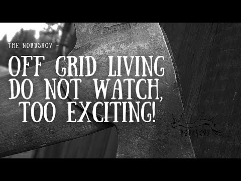 Off-Grid Living DO NOT WATCH   TOO EXCITING!