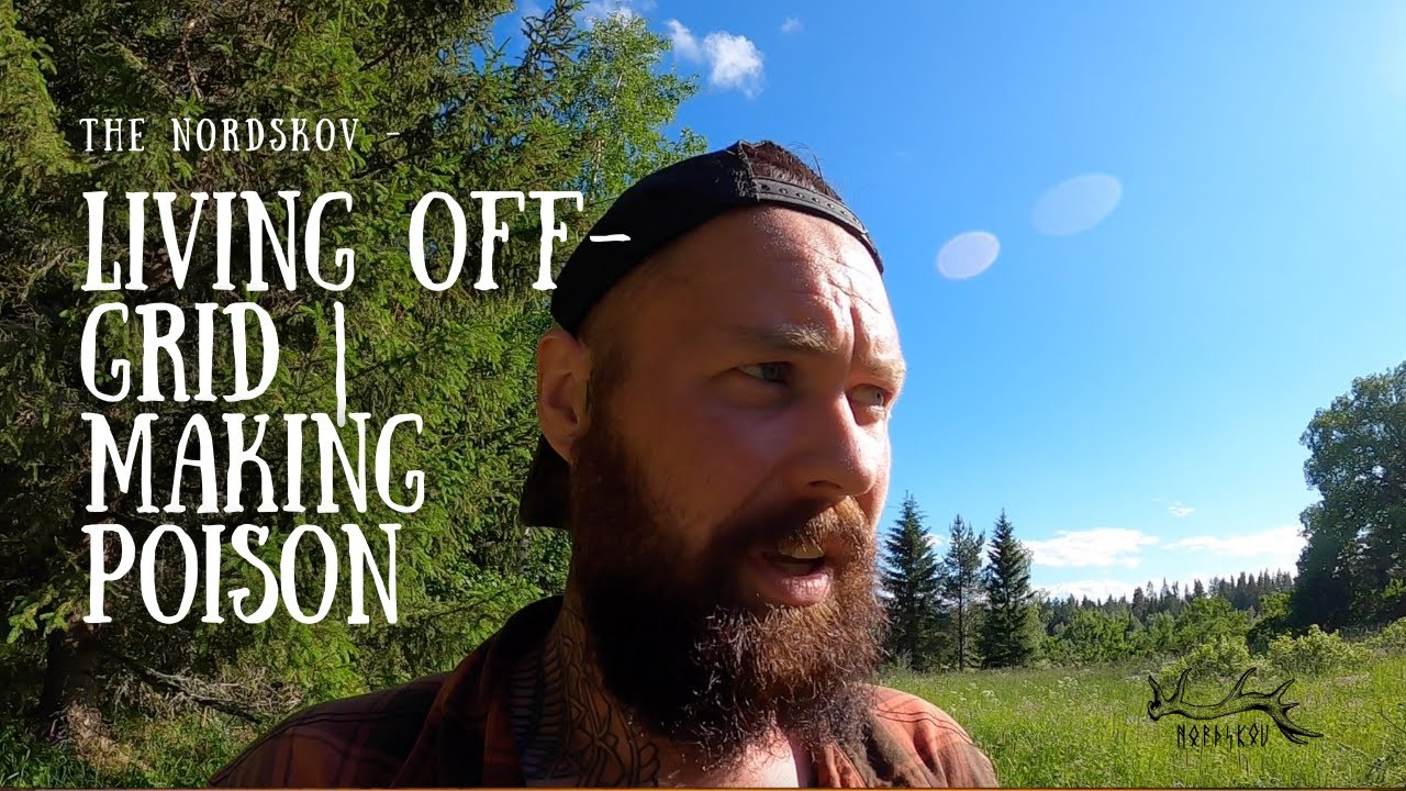 Living off grid   Making Poison