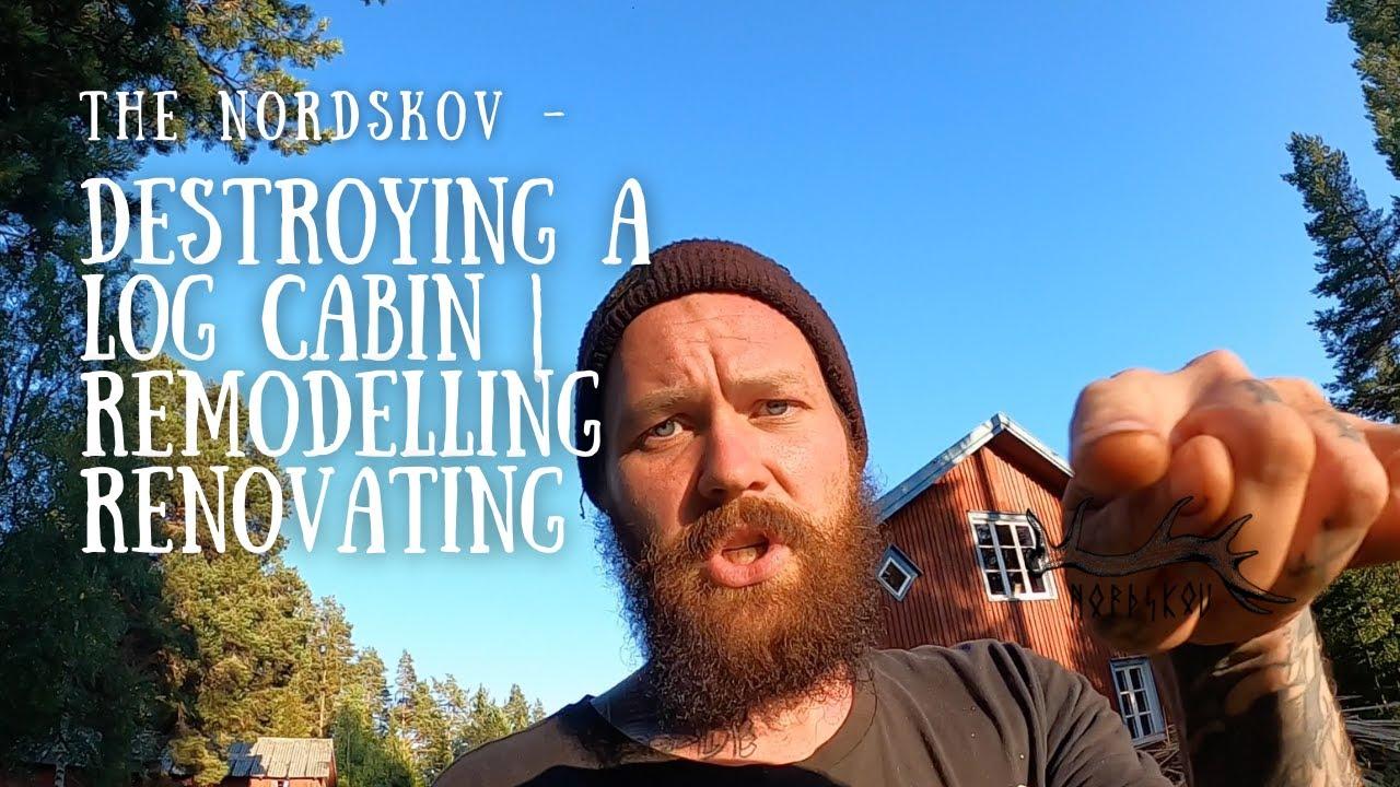 Destroying a log cabin   Remodelling, Renovating